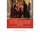 Golden Age drama in contemporary Spain: the