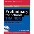 Preliminary for Schools Trainer Six Practice Tests with Answers, Teacher's Notes and 3 Audio CDs
