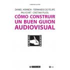 Cómo construir un buen guión audiovisual