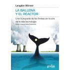 La ballena y el reactor. Una búsqueda de los límites en la era de la alta tecnología