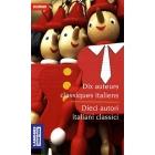 Dix auteurs classiques italiens / Dieci autori italiani classici (bilingue français - italiano)