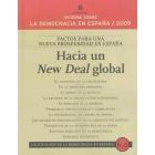 Informe sobre la democracia en España/2009. Hacia un New Deal global. Pactos para una nueva prosperidad en España