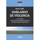 Hablando de violencia. La política y las poéticas narrativas en la resolución de conflictos