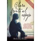 Clara frente al espejo (una historia desde el infierno de la anorexia)