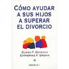 Cómo ayudar a sus hijos a superar el divorcio