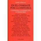 En el combate por la historia: la República, la guerra civil, el franquismo