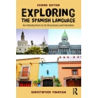 Exploring the Spanish Language An introduction to its structures and varieties,