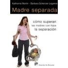 Madre separada. Cómo superan las madres con hijos la separación