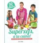 Superxefs, a la cuina- 50 plats de primavera. Receptes per a nens i nenes per cuinar amb tota la família