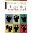 El poder de la neurodiversidad : Las extraordinarias capacidades que se ocultan tras el autismo, la hiperactividad, la dislexia y otras diferencias cerebrales