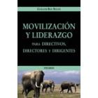 Movilización y liderazgo para directores, directivos y dirigentes
