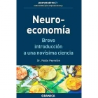 Neuro-economía. Breve introducción a una novísima ciencia