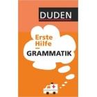 Duden - Erste Hilfe Grammatik (Duden Ratgeber)
