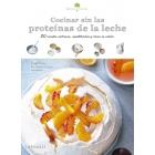 Sabores & Bienestar: Cocinar sin las proteínas de leche