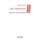 Josep Carner-Ribalta. Lluitador per una Catalunya independent
