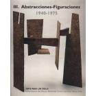 Arte para un siglo. Vol.3: Abstracciones-Figuraciones, 1940-1975