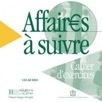 Affaires  suivre. CD audio Cahier d'Exercices