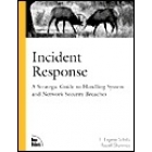 Incident response : a strategic guide to handling system and network security breaches