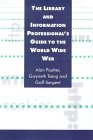 The library and information  professional's guide to the world wide web