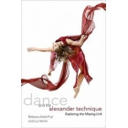 Dance and the Alexander technique: exploring the missing link (DVD incl.)