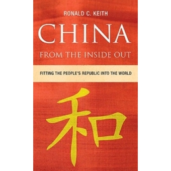 China from the inside out. Fitting the people's republic into the world