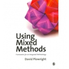 Using Mixed Methods. Frameworks for an Integrated Methodology