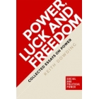 Power, luck and freedom: collected essays