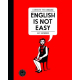 English is not easy (A guide to the language)