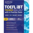 Kaplan TOEFL iBT Premier 2016-2017 with 4 Practice Tests