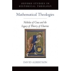 Mathematical theologies: Nicholas of Cusa and the legacy of Thierry of Chartres