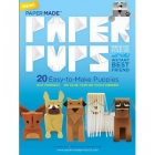 Papers Pups (20 Easy-to-Make Pupples)