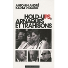Hold-ups arnaques et trahisons