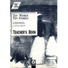 Ten Women Ten Stories. Teacher's book