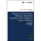 Places of Curriculum Making: Narrative Inquiries into Children's Lives in Motion