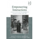 Empowering interactions. Political cultures and the emergence of the state in Europe 1300-1900