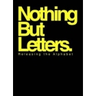 Nothing but letters. Releasing the Alphabet