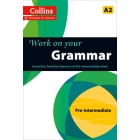 Collins Work on Your Grammar - Pre-intermediate (A2)