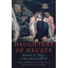 Daughters of Hecate: women and magic in the ancient world