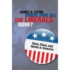 Where have all the liberals gone? Race, class, and ideals in America