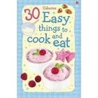 30 Easy Things to Cook and Eat (Usborne Cookery)