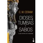 Dioses, tumbas y sabios. La gran aventura de la arqueología (edición revisada)