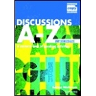 Discussions A - Z. Intermediate. A resource book of speaking activities