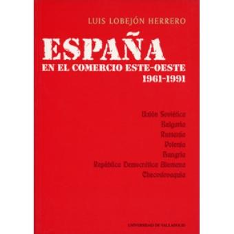 España en el comercio este-oeste. 1961-1991