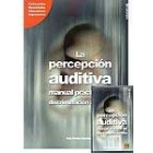 La Percepción auditiva : manual práctico de discriminación auditiva (libro+cd)