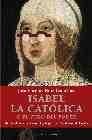 Isabel la Católica o el yugo del poder. La cruda historia de la reina que marcó el destino de España