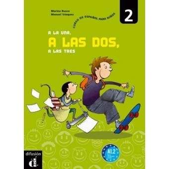 A la una, a las dos, a las tres 2 Libro del alumno