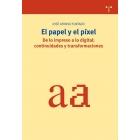 El papel y el píxel (De lo impreso a lo digital: continuidades y transformaciones)