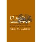 El sueño caballeresco: de la caballería de papel al sueño real de Don Quijote