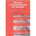 Música y nacionalismos en España. El arte en la era de la ideología