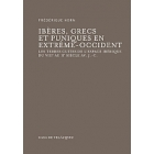 Ibères, Grecs et Puniques en Extrême-Occident. Les terres cuites de l'espace ibérique (VIIIe-IIe siècle av. J.-C.)